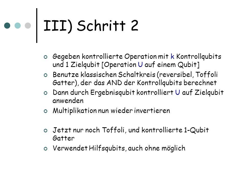 III) Schritt 2 Gegeben kontrollierte Operation mit k Kontrollqubits und 1 Zielqubit [Operation U auf einem Qubit]